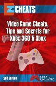 EZ Cheats. Multi-Format Video Game Cheats, Tips and Secrets For Xbox 360 & Xbox. 4th Edition, The Cheatmistress