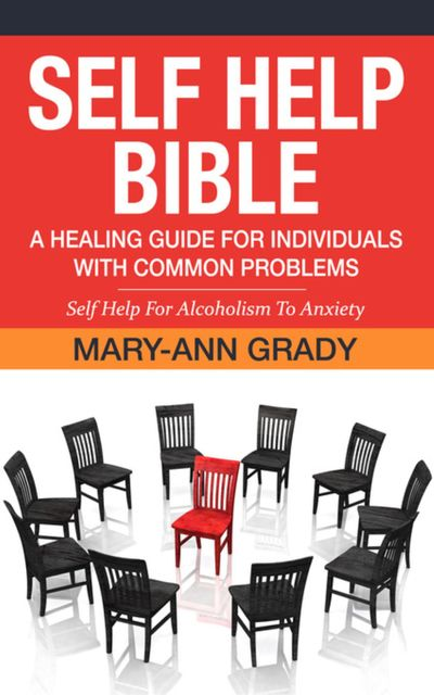 Self Help Bible: A Healing Guide for Individuals with Common Problems, Mary-Ann Grady