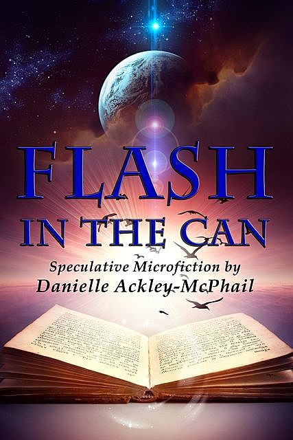 Flash in the Can, Danielle Ackley-McPhail