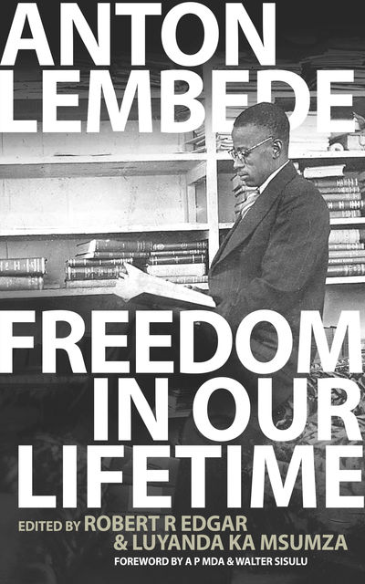 Freedom in Our Lifetime, Anton Lembede