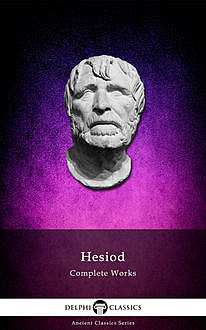 Complete Works of Hesiod (Delphi Classics), Hesiod