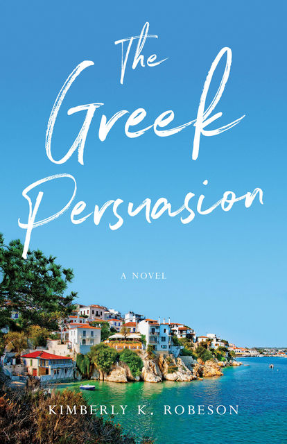 The Greek Persuasion, Kimberly K. Robeson