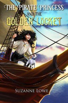 The Pirate Princess and the Golden Locket, Suzanne Lowe