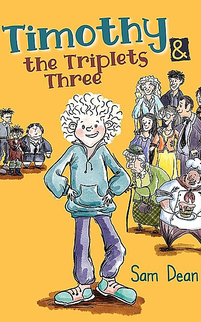 Timothy and the Triplets Three, Sam Dean