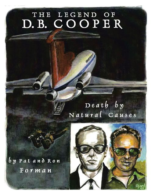 Legend of D. B. Cooper: Death By Natural Causes, Pat Forman, Ron Forman