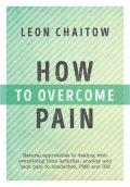 How to Overcome Pain, Leon Chaitow