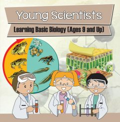 Young Scientists: Learning Basic Biology (Ages 9 and Up), Baby Professor
