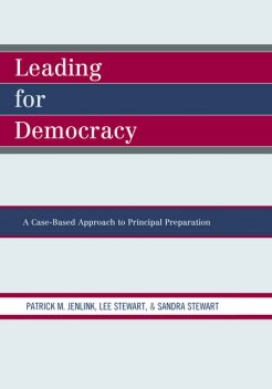 Leading For Democracy, Stewart Lee, Sandra Stewart, Patrick M. Jenlink