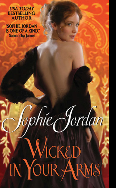 Wicked in Your Arms, Sophie Jordan