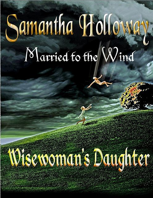 Married to the Wind: Wisewoman's Daughter, Samantha Holloway