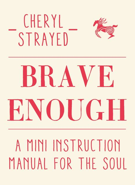 Brave Enough, Cheryl Strayed