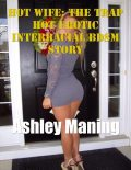 Hot Wife: The Trap Hot Erotic Interracial Bdsm Story, Ashley Maning