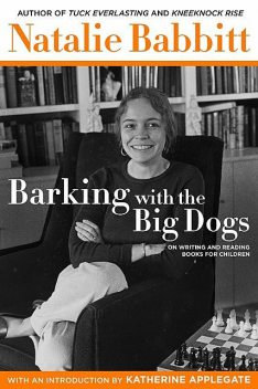 Barking with the Big Dogs, Natalie Babbitt