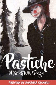 Pastiche – A Brush with Foreign, Barbara Kennedy