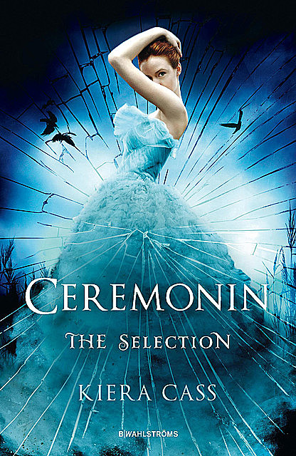 The Selection 1 – Ceremonin, Kiera Cass