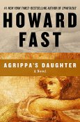 Agrippa's Daughter, Howard Fast