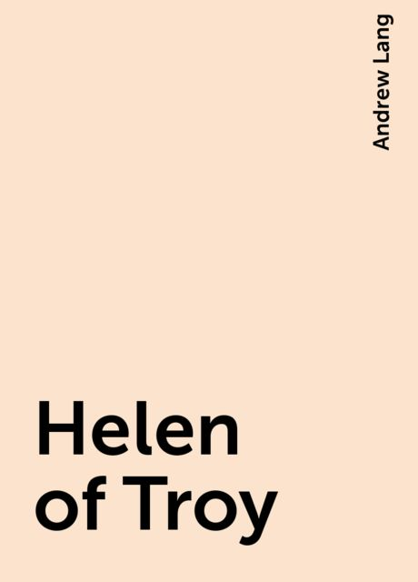 Helen of Troy, Andrew Lang