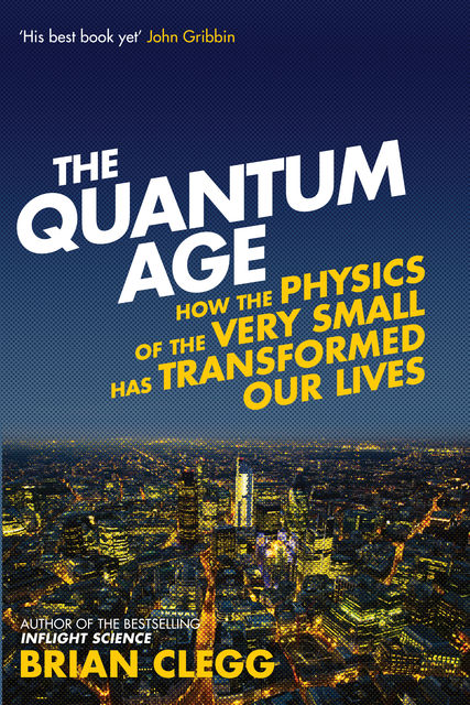 The Quantum Age, Brian Clegg