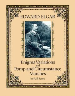 Enigma Variations and Pomp and Circumstance Marches in Full Score, Edward Elgar