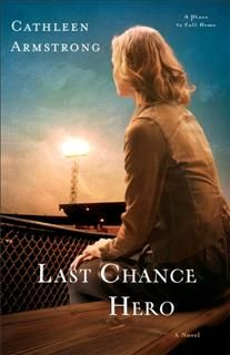 Last Chance Hero (A Place to Call Home Book #4), Cathleen Armstrong