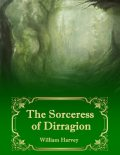 The Sorceress of Dirragion, William Harvey