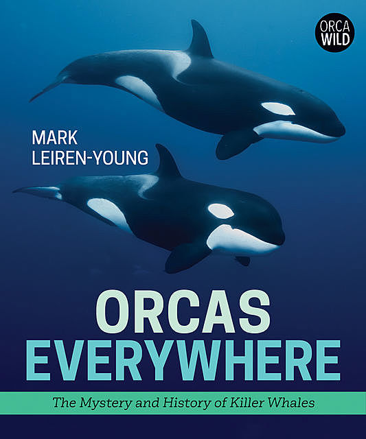 Orcas Everywhere, Mark Leiren-Young
