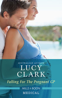 Falling For The Pregnant Gp, Lucy Clark