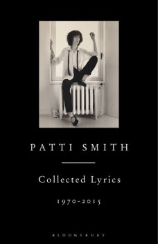 Patti Smith Collected Lyrics, 1970–2015, Patti Smith