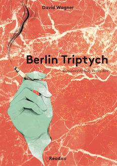 Berlin Triptych, David Wagner