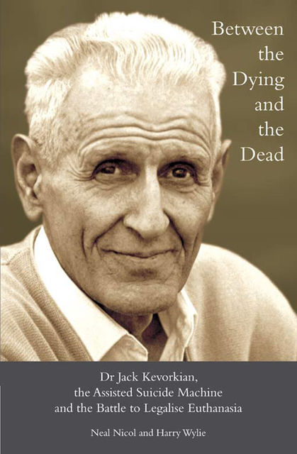 Between the Dying and the Dead, Harry L.Wylie, Neal Nicol