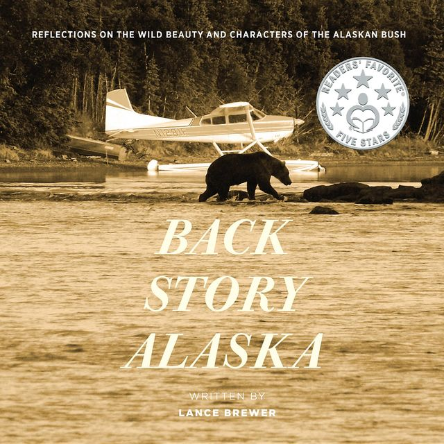 BACK STORY ALASKA, Lance Brewer