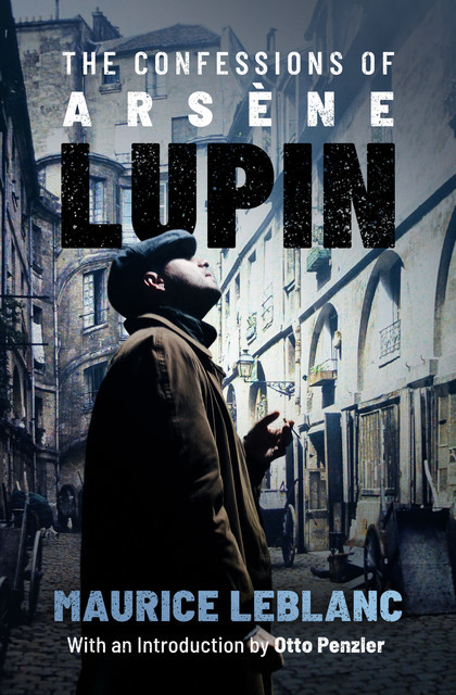 The Confessions of Arsène Lupin, Maurice Leblanc