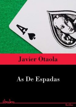As de espadas, Otaola Javier