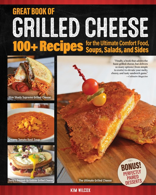 Great Book of Grilled Cheese, Kim Wilcox