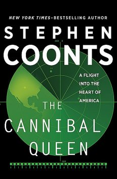 The Cannibal Queen, Stephen Coonts