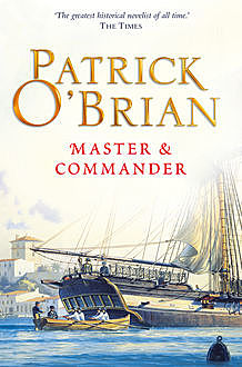 Master and Commander: Aubrey/Maturin series, book 1, Patrick O'Brian