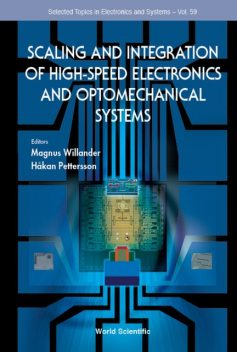 Scaling and Integration of High Speed Electronics and Optomechanical Systems, Magnus Willander