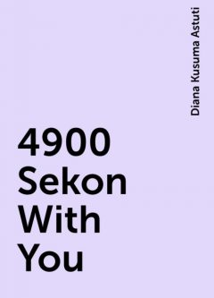 4900 Sekon With You, Diana Kusuma Astuti