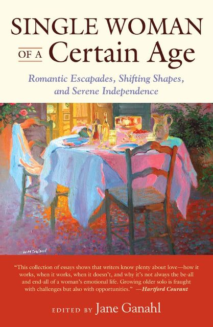 Single Woman of a Certain Age, Jane Ganahl