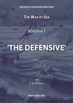 The War at Sea Volume I The Defensive, Stephen Wentworth Roskill