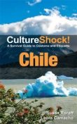 CultureShock! Chile. A Survival Guide to Customs and Etiquette, Laura Camacho, Susan Roraff