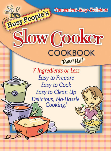 The Busy People's Fast and Frugal Cookbook, Dawn Hall