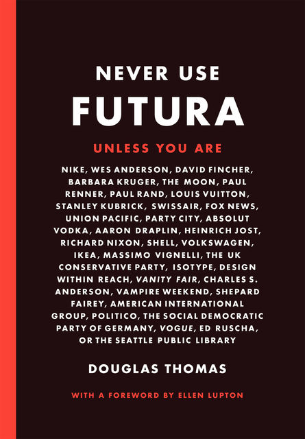 Never Use Futura, Douglas Thomas