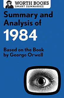 Summary and Analysis of 1984, Worth Books