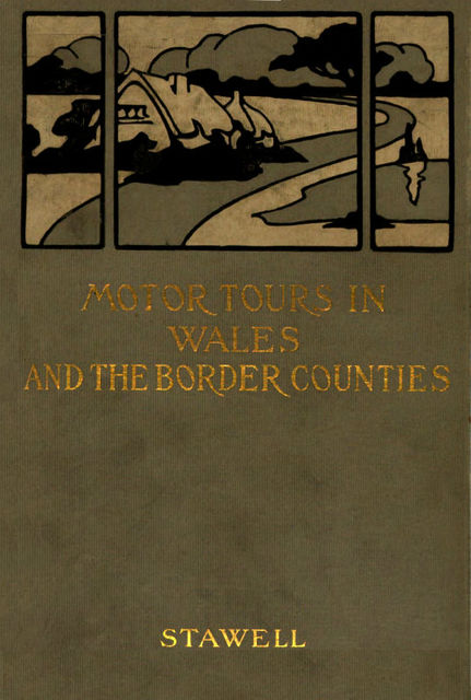 Motor Tours in Wales & the Border Counties, Rodolph Stawell