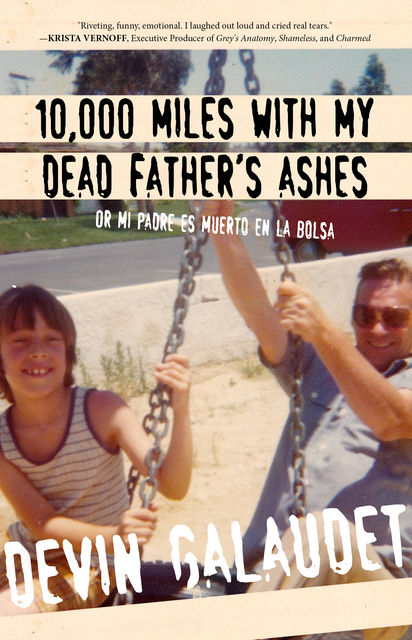 10,000 Miles with My Dead Father's Ashes, Devin Galaudet