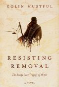 Resisting Removal, Colin Mustful