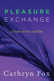 Pleasure Exchange, Cathryn Fox