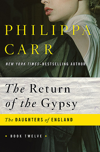 The Return of the Gypsy, Philippa Carr