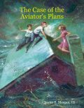 The Case of the Aviator's Plans, Morgan Charles, III